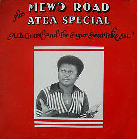 A.B. Crentsil And The Super Sweet Talks Int. – Mewɔ Road : 70s GHANA Highlife Funk Afro Music Album
