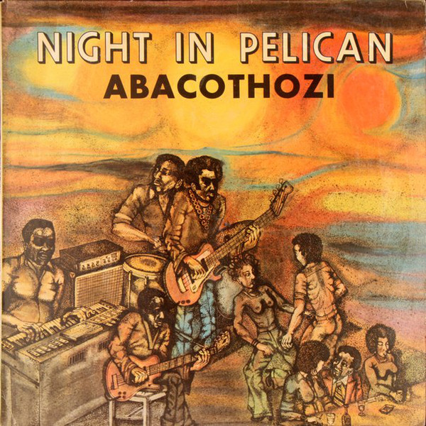 Abacothozi – Night In Pelican : 70s SOUTH AFRICAN Soul Funk Afrobeat Jazz Music Band FULL Album