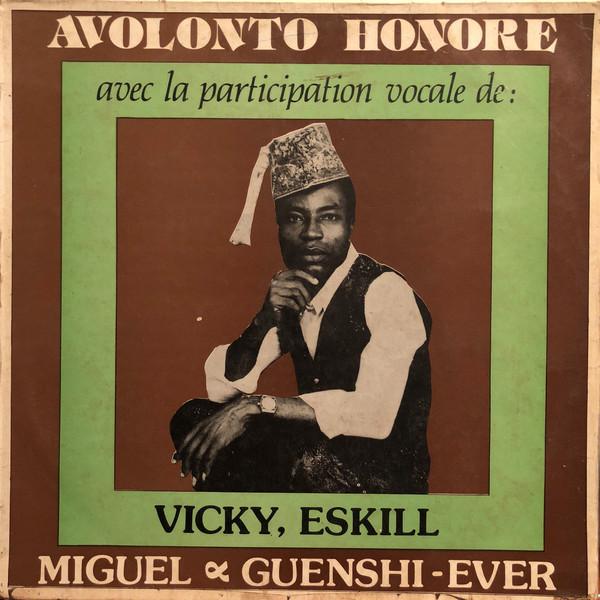 Avolonto Honore Avec La Participation Vocale De : Vicky, Eskill, Miguel & Guenshi-Ever – 80s BENIN Highlife Album