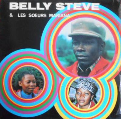 Belly Stéve – Belly Steve Et Les Soeurs Mariana : 80s CONGOLESE Afrobeat Soul Folk Music FULL Album