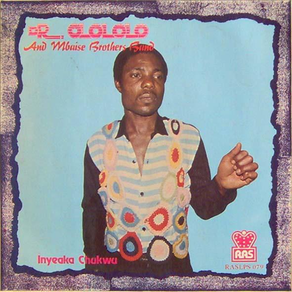 Dr. Olololo And Mbaise Brothers Band – Inyeaka Chukwu : 70s HOT NIGERIAN Highlife Afrobeat Funk Album