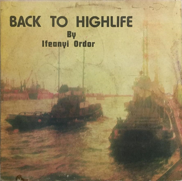 Ifeanyi Ordor – Back To Highlife : 70's NIGERIAN Soul Latin Rumba Afro Folk Music FULL Album Naija
