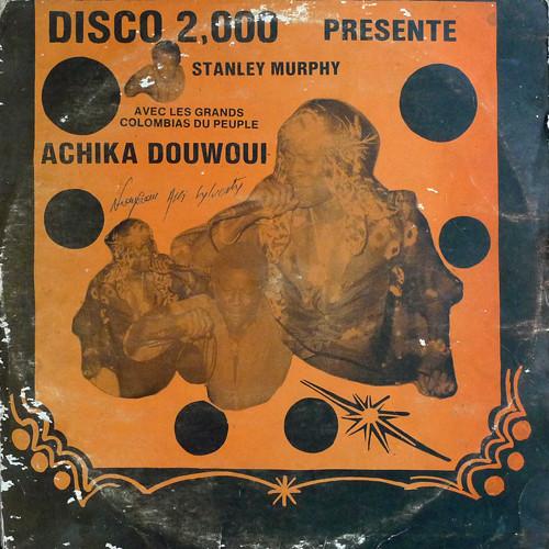 Stanley Murphy Avec Les Grands Colombias Du Peuple – Achika Douwoui album lp -afrosunny-african music online- album lp