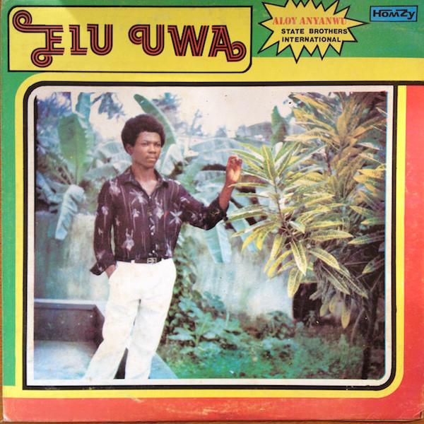 Aloy Anyanwu & States Brothers International – Elu Uwa 70's NIGERIAN Highlife Folk Music FULL Album
