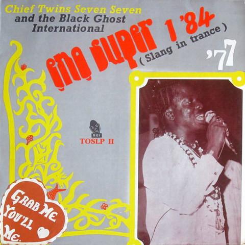 Chief Twins Seven Seven And The Black Ghost International – Eno Super 1 '84 NIGERIAN AFROFUNK Album