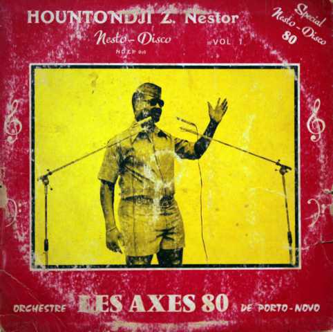 Hountondji Z. Nestor & Orchestre Les Axes 80 De Porto-Novo – Special Nesto-Disco 80 Vol.1 Benin LP Album