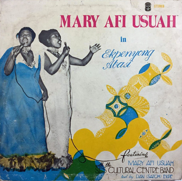 Mary-Afi-Usuah-With-The-SES-Cultural-Centre-Band-–-Ekpenyong-Abasialbum-lp