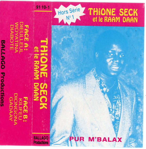 Thione Seck Et Le Raam Daan – Pur M'Balax : SENEGAL Folk World Music FULL Album African Songs