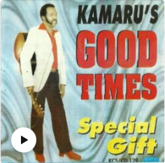 Joseph Kamaru – Kamaru's Good Times : 80's KENYAN Benga Kikuyu African Folk Best ALBUM Songs