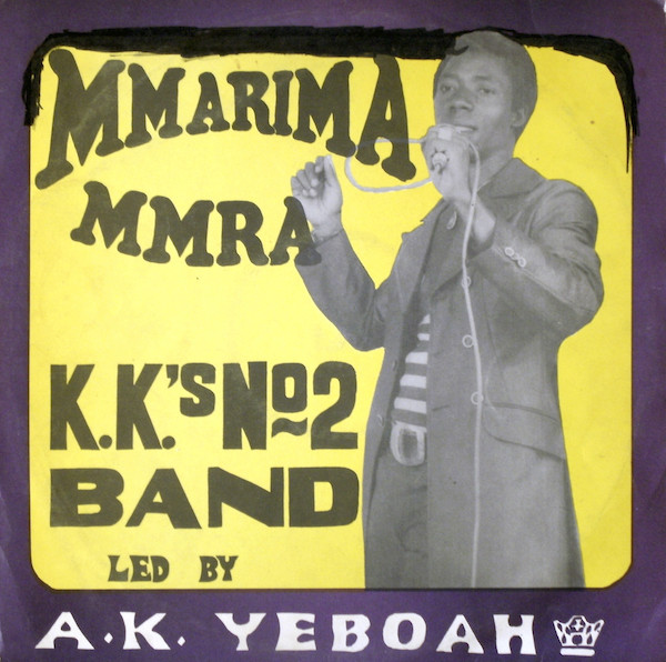 K. K.'s No. 2 Band – Mmarima Mmra FULL Album 70's GHANA Afrobeat, Funk, Soul, Highlife Music