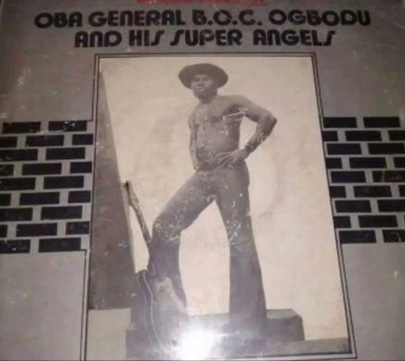 Oba General B.O.C Ogbodu And His Super Angels – Egede Mark II 70s Nigerian Highlife Folk FULL Album