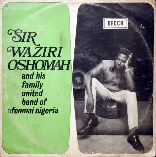 Sir Waziri Oshomah And His Family United Band Of Afenmai Nigeria – ST 70's NIGERIAN Highlife Album