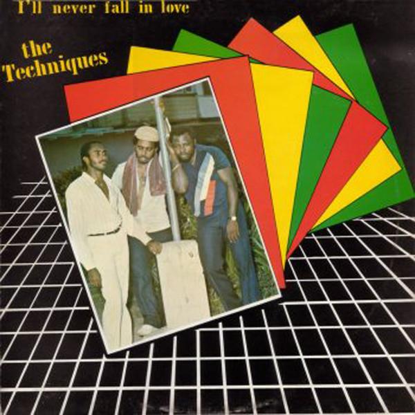 The Techniques – I'll Never Fall In Love : Jamaican 80's Reggae Music FULL Album Band