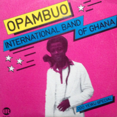 Opambuo International Band Of Ghana – Odo Yewu Special 70's GHANA Highlife Old School Music Album