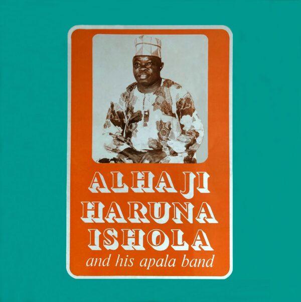 Alhaji Haruna Ishola And His Apala Band