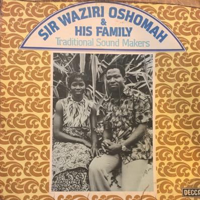 Sir Waziri Oshomah & His Family Traditional Sound Makers – Amionarheyele 70's NIGERIA Highlife ALBUM