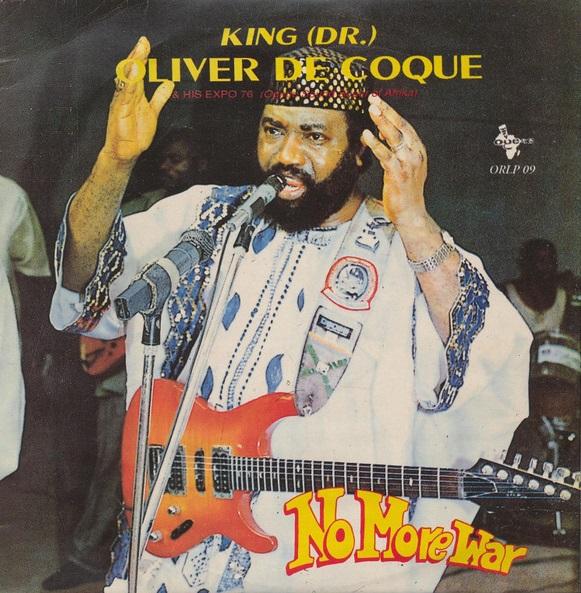 King (Dr) Oliver De Coque & His Expo '76 – Ogene Sound Super Of Afrika – No More War ; NIGERIAN Highlife Music ALBUM Lp