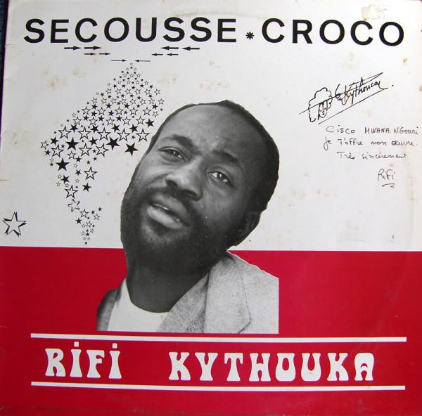 Rifi Kythouka – Secousse Croco : 70's CONGO Soukous Pop Folk Music Album Lp