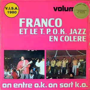 Franco Et Le T.P. O.K. Jazz En Colère – On Entre O.K. On Sort K.O. (Volume 2) 80's KENYAN Benga Soukous Music ALBUM LP