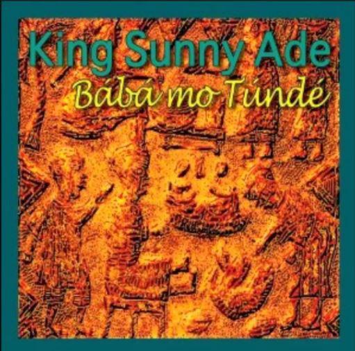 King Sunny Ade – Bábá Mo Túndé : NIGERIAN Juju Highlife Folk Music ALBUM