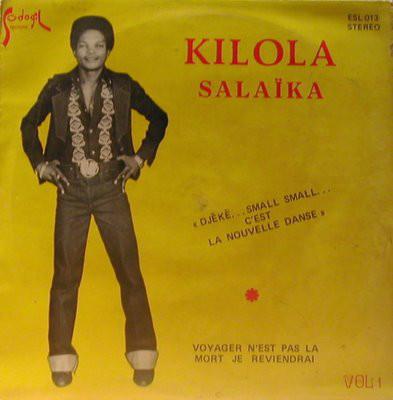 """Kilola Salaïka – Vol. 1 – """"Djêkê… Small Small… C'Est La Nouvelle Danse"""" 80's IVORY COAST Soukous Music ALBUM LP"""