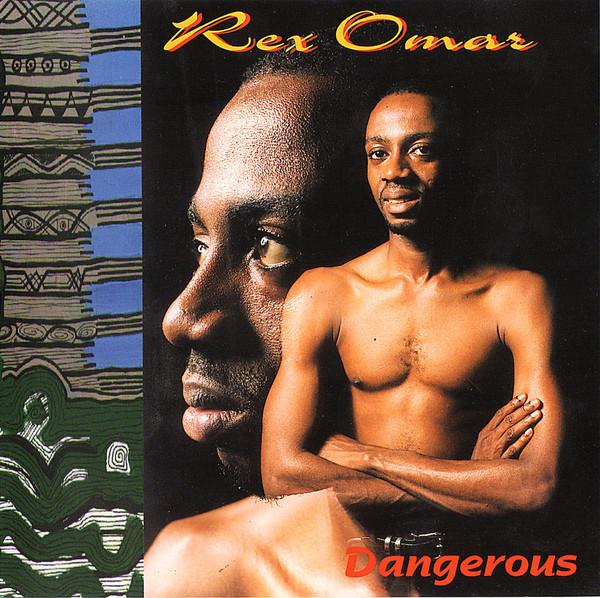 Rex Omar – Dangerous : GHANAIAN Reggae Folk Hip Hop Music ALBUM LP