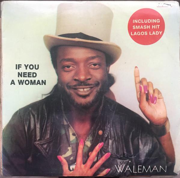 Waleman – If You Need A Woman : NIGERIAN Reggae Funk/Soul Music ALBUM LP