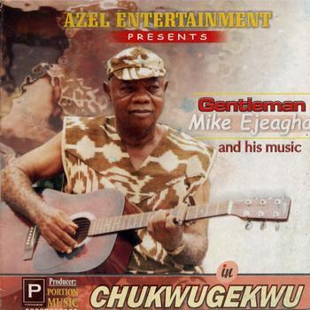 Gentleman Mike Ejeagha – Chukwugekwu – NIGERIAN Highlife Music ALBUM LP