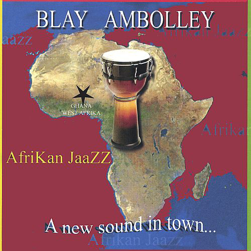 Blay Ambolley – Afrikan Jaazz: A New Sound In Town GHANA Music ALBUM LP