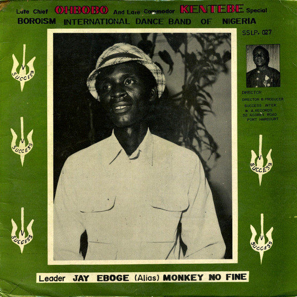 Boroism International Dance Band Of Nigeria – Late Chief Ohbobo And Late Commodor Kentebe Special 70s NIGERIAN Highlife Music ALBUM LP