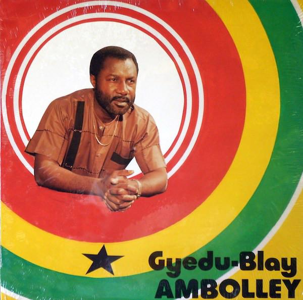 Gyedu-Blay Ambolley – S/T : 80's GHANAIAN Highlife Folk Music ALBUM LP