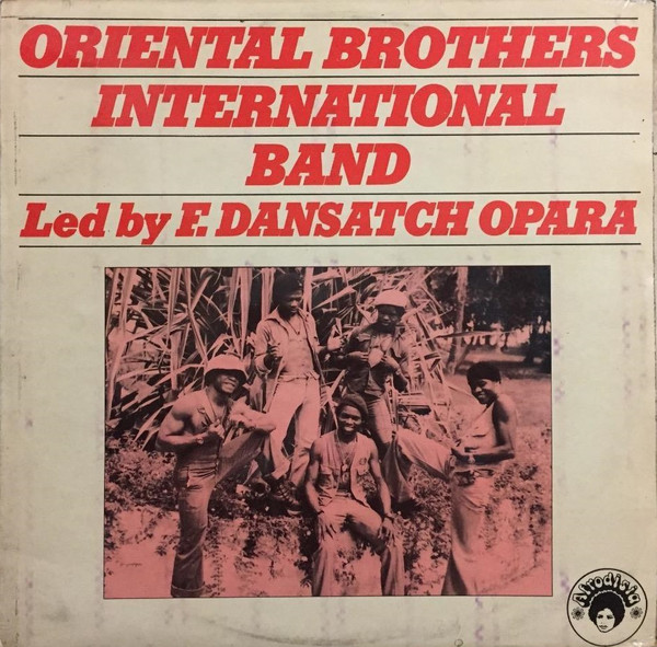 Oriental Brothers International Band Led By F. Dansatch Opara – S/T : 70's NIGERIAN Highlife Music ALBUM LP