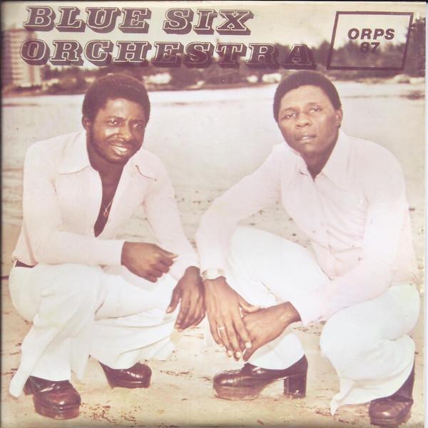 Blue Six Orchestra – Blue Six Orchestra 70's NIGERIAN Highlife Soukous Music ALBUM LP
