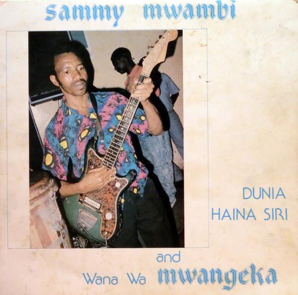 Sammy Mwambi And Wana Wa Mwangeka – Dunia Haina Sir