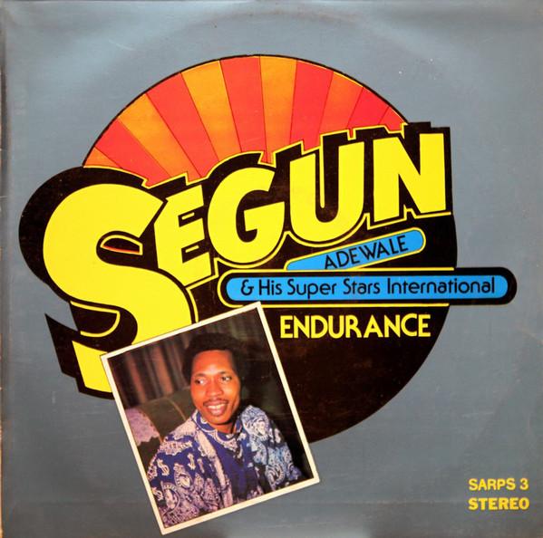 Segun Adewale & His Super Stars International – Endurance : 80's NIGERIAN Juju/Yoruba Music ALBUM LP