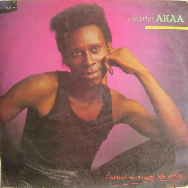 Charley Akaa – I Want To Make You Mine : 80's NIGERIAN Reggae Folk Music ALBUM LP