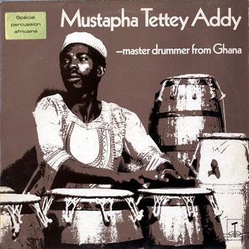 Mustapha Tettey Addy – Master Drummer From Ghana : 70's GHANAIAN Folk Music ALBUM LP