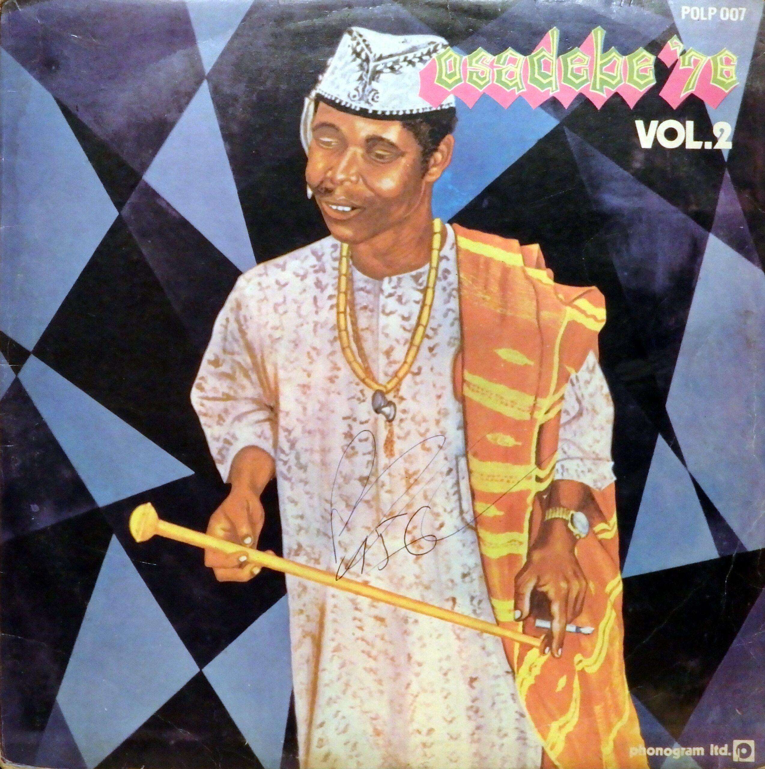 Chief Stephen Osita Osadebe & His Nigeria Sound Makers International – Osadebe '76 Vol. 2 : NIGERIAN Highlife Folk Music ALBUM LP
