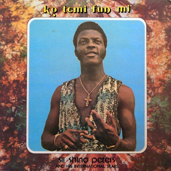 Sir Shina Peters - Ko Temi Fun Mi