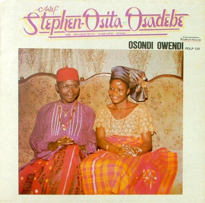 Chief Stephen Osita Osadebe – Osondi Owendi : 80's NIGERIAN Highlife Folk Music ALBUM LP