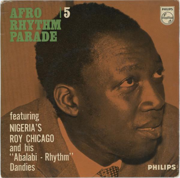 Nigeria's Roy Chicago And His Abalabi - Rhythm Dandies – Afro Rhythm Parade Vol. 5