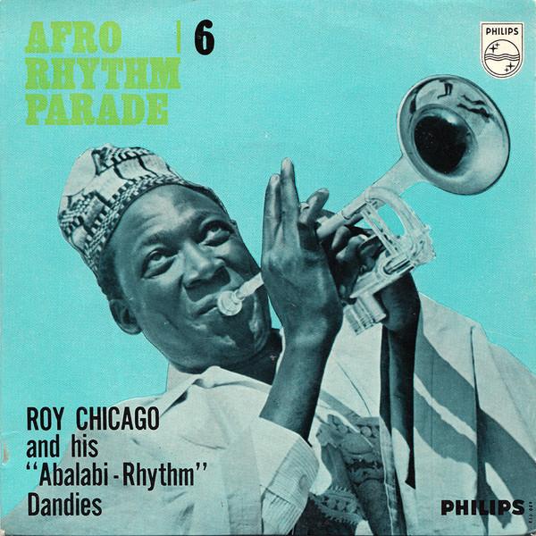 Nigeria's Roy Chicago And His Abalabi - Rhythm Dandies – Afro Rhythm Parade Vol. 6