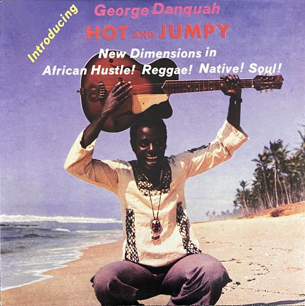 George Danquah – Hot & Jumpy : 70's NIGERIAN Highlife Funk/Soul Reggae Music ALBUM LP
