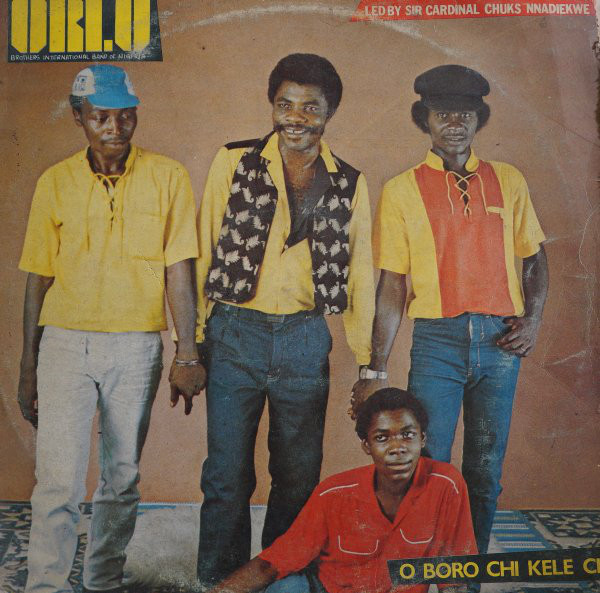 Orlu Brothers Int'l. Band Of Nigeria – O Boro Chi Kele Chi 80s NIGERIAN Highlife Music ALBUM LP