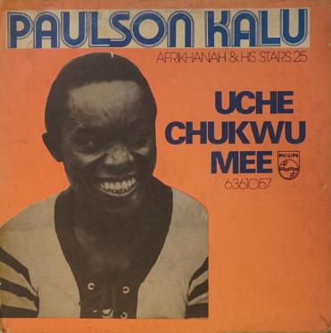 Paulson Kalu Alias Afrikhanah & His Stars 25 – Uche Chukwu Mee 70's NIGERIAN Highlife Folk Music ALBUM LP