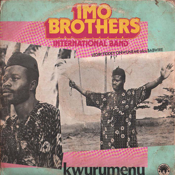 Imo Brothers International Band – Kwurumenu : 80's NIGERIAN Highlife Folk Music ALBUM LP Songs