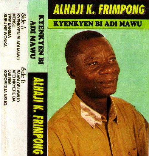 Alhaji K. Frimpong — Kyenkyen Bi Adi Mawu 80's GHANAIAN Highlife Folk Music ALBUM